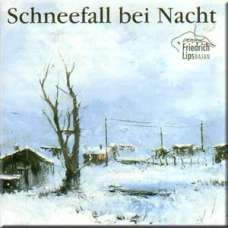 Snowfall at night - Friedrich Lips / Nochnoy snegopad - Fridrih Lips (CD)