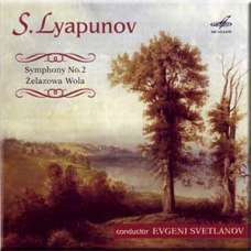 Anthology of Russian Symphony Music Vol.38 S. Lyapunov - Symphony No. 2, Zelazowa Wola - Evgeni Svetlanov (CD)