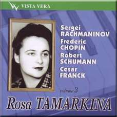 Rachmaninov, Chopin, Schumann, Franck - Rosa Tamarkina, Vol. 3 (CD)