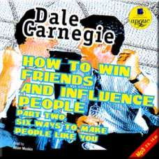 Dale Carnegie - How to Win Friends and Influence People. Part 2 -  Six Ways to Make People Like You (aBook) (CD)