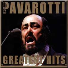 Greatest Hits - Luciano Pavarotti